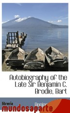 Portada de AUTOBIOGRAPHY OF THE LATE SIR BENJAMIN C. BRODIE, BART
