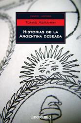 Portada de HISTORIAS DE LA ARGENTINA DESEADA - EBOOK