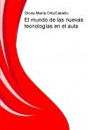 Portada de EL MUNDO DE LAS NUEVAS TECNOLOGÍAS EN EL AULA