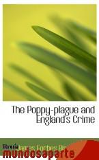 Portada de THE POPPY-PLAGUE AND ENGLAND`S CRIME