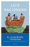 Portada de EL ALQUIMISTA TROVADOR: UNA FASCINANTE NOVELA HISTORICA SOBRE RAIMUNDO LULIO