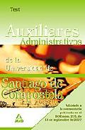 Portada de AUXILIARES ADMINISTRATIVOS DE LA UNIVERSIDAD DE SANTIAGO DE COMPOSTELA. TEST