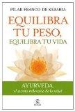 Portada de EQUILIBRA TU PESO,EQUILIBRA TU VIDA: AYURVEDA, EL SECRETO MILENARIO DE LA SALUD