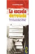 Portada de LA ESCUELA DERROTADA: DEPURACION Y REPRESION DEL MAGISTERIO EN LAPROVINCIA DE CADIZ