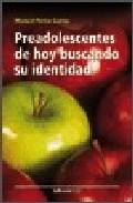 Portada de PREADOLESCENTESS DE HOY BUSCANDO SU IDENTIDAD