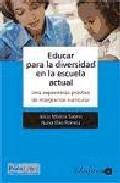 Portada de EDUCAR PARA LA DIVERSIDAD EN LA ESCUELA ACTUAL. UNA EXPERIENCIA PRACTICA DE INTEGRACION CURRICULAR