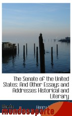 Portada de THE SENATE OF THE UNITED STATES: AND OTHER ESSAYS AND ADDRESSES HISTORICAL AND LITERARY