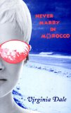 Portada de NEVER MARRY IN MOROCCO