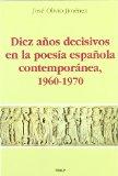 Portada de DIEZ AÑOS DECISIVOS EN LA POESIA ESPAÑOLA CONTEMPORANEA
