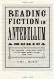 Portada de READING FICTION IN ANTEBELLUM AMERICA: INFORMED RESPONSE AND RECEPTION HISTORIES, 1820-1865