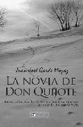 Portada de LA NOVIA DE DON QUIJOTE: BIENAVENTURADOS LOS TRISTES PORQUE A SUSSONRISAS LES SALDRAN DIENTES DE LECHE