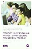 Portada de ESTUDIOS UNIVERSITARIOS, PROYECTO PROFESIONAL Y MUNDO DEL TRABAJO