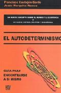 Portada de EL AUTODETERMINISMO: GUIA PARA ENCONTRARSE A SI MISMO