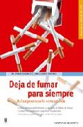 Portada de DEJA DE FUMAR PARA SIEMPRE: ASI SEGURO QUE LO CONSEGUIRAS