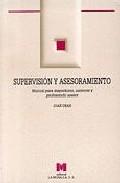 Portada de SUPERVISION Y ASESORAMIENTO: MANUAL PARA INSPECTORES, ASESORES Y PROFESORADO ASESOR
