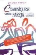 Portada de COMUNIQUESE CON SU PAREJA: HERRAMIENTAS FACILES Y EFECTIVAS PARA CREAR MAS AMOR Y MENOS CONFLICTO