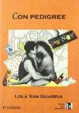 Portada de CON PEDIGREE: CULEBRON LESBICO POR ENTREGAS