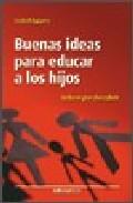 Portada de BUENAS IDEAS PARA EDUCAR A LOS HIJOS: VALORES POR DESCUBRIR