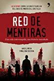 RED DE MENTIRAS: UNA VIDA INTERRUMPIDA: UNA HISTORIA INACABADA: LA VERDAD DE LA INVESTIGACION DEL CASO DE MARTA DEL CASTILLO