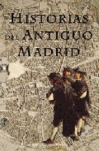 Portada de HISTORIAS DEL ANTIGUO MADRID