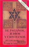 Portada de DE PAGANOS, JUDIOS Y CRISTIANOS