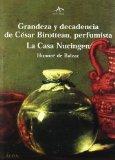 Portada de GRANDEZA Y DECADENCIA DE CESAR BIROTTEAU, PERFUMISTA; LA CASA NUCINGEN