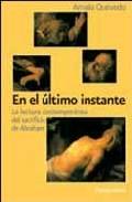 Portada de EN EL ULTIMO INSTANTE: LA LECTURA CONTEMPORANEA DEL SACRIFICIO DEABRAHAM