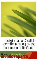 Portada de RELIGION AS A CREDIBLE DOCTRINE: A STUDY OF THE FUNDAMENTAL DIFFICULTY