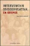 Portada de INTERVENCION SOCIOEDUCATICA EN GRUPOS