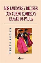 Portada de MIS PASIONES Y DECIRES CON CURRO ROMERO Y RAFAEL DE PAULA