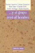 Portada de Y EL GRUPO CREO AL HOMBRE