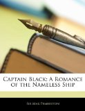 Portada de CAPTAIN BLACK: A ROMANCE OF THE NAMELESS