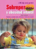 Portada de SOBREPESO Y OBESIDAD INFANTIL: DIETETICA Y RECETAS SANAS, DELICIOSAS Y FACILES DE PREPARAR