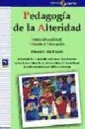 Portada de PEDAGOGIA DE LA ALTERIDAD: INTERCULTURALIDAD, GENERO Y EDUCACION