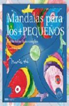 Portada de MANDALAS PARA LOS MAS PEQUEÑOS: ESTRUCTURAS MAS SIMPLES (A PARTIRDE 3 AÑOS=
