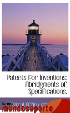 Portada de PATENTS FOR INVENTIONS: ABRIDGMENTS OF SPECIFICATIONS