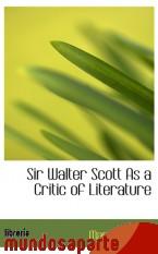 Portada de SIR WALTER SCOTT AS A CRITIC OF LITERATURE