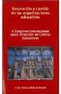 Portada de INNOVACION Y CAMBIO EN LAS ORGANIZACIONES EDUCATIVAS