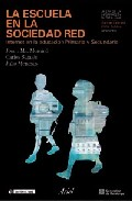 Portada de LA ESCUELA EN LA SOCIEDAD RED: INTERNET EN LA EDUCACION PRIMARIA Y SECUNDARIA