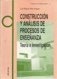 Portada de CONSTRUCCION Y ANALISIS DE PROCESOS DE ENSEÑANZA: TEORIA E INVESTIGACION