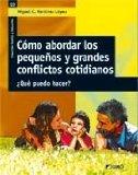 Portada de COMO ABORDAR LOS PEQUEÑOS Y GRANDES CONFLICTOS COTIDIANOS