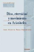 Portada de DIOS, ETERNIDAD Y MOVIMIENTO EN ARISTOTELES