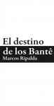 Portada de EL DESTINO DE LOS BANTÊ Y OTROS RELATOS
