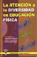 Portada de LA ATENCION A LA DIVERSIDAD EN EDUCACION FISICA