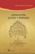 Portada de JURISDICCION, ACCION Y PROCESO