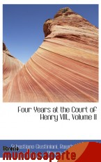 Portada de FOUR YEARS AT THE COURT OF HENRY VIII., VOLUME II