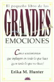 Portada de EL PEQUEÑO LIBRO DE LAS GRANDES EMOCIONES. CINCO SENTIMIENTOS QUEINFLUYEN EN TODO LO QUE HACE