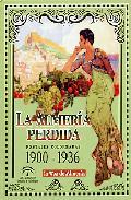 Portada de LA ALMERIA PERDIDA: POSTALES COLOREADAS 1900-1936