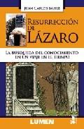 Portada de RESURRECCION DE LAZARO: BUSQUEDA DEL CONOCIMIENTO EN UN VIAJE EN EL TIEMPO