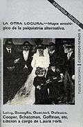 Portada de LA OTRA LOCURA MAPA ANTOLOGICO DE LA PSIQUIATRIA ALTERNATIVA